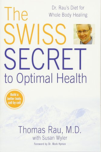 Swiss Diet for Optimal Health: Dr. Rau's Diet for Whole Body Healing