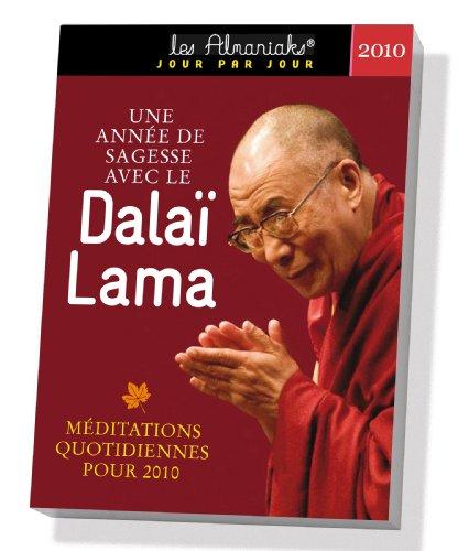 Une Année de Sagesse avec le Dalaï Lama - Méditations quotidiennes pour 2010 par