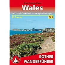 Wales. Die schönsten Küsten- und Bergwanderungen. 50 Touren. Mit GPS-Daten (Rother Wanderführer)