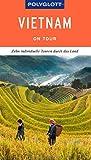 POLYGLOTT on tour Reiseführer Vietnam: Individuelle Touren durch das Land -