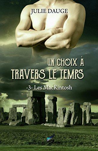 Un Choix à travers le Temps: Les MacKintosh 3 (SIDH PR.ROMANOS) (French Edition)