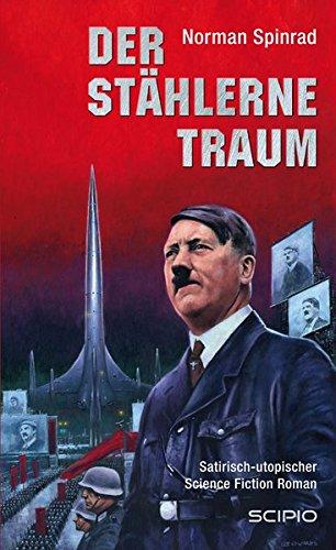 Der stählerne Traum: Ein satirisch-utopischer Science Fiction-Roman (SCIPIO)