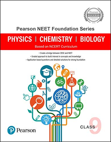 Pearson NEET Foundation Series Class 9 | Physics, Chemistry, Biology | Based on NCERT Curriculum | First Edition | By Pearson