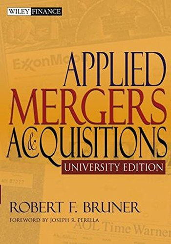 Applied Mergers and Acquisitions: University Edition (Wiley Finance Editions)