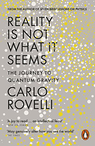 Reality Is Not What It Seems: The Journey to Quantum Gravity (English Edition) por Carlo Rovelli