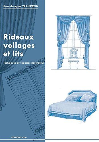 Rideaux, voilages et lits : technique du tapissier décorateur