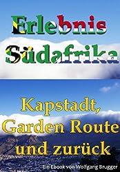 Erlebnis Südafrika: Kapstadt, Garden Route und zurück: Textversion