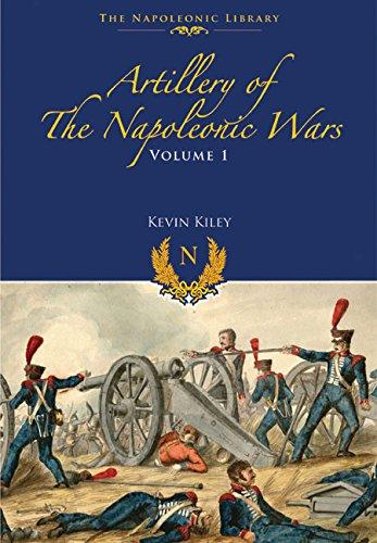Artillery of the Napoleonic Wars (Napoleonic Library) por Kevin F Kiley