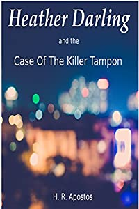 Heather Darling and the Case of the Killer Tampon