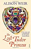 The Lost Tudor Princess: A Life of Margaret Douglas, Countess of Lennox by Alison Weir (2016-02-25)
