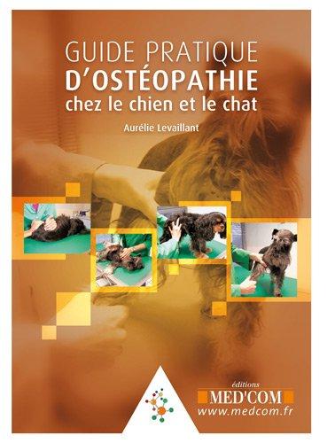 Guide pratique d'ostéopathie chez le chien et le chat par Aurélie Chambon-le Vaillant