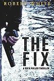 The Fix: SAS hero turns Manchester hit-man (A Rick Fuller Thriller Book 1)