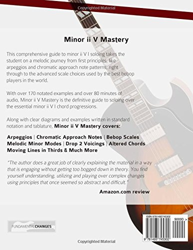 Minor ii V Mastery for Jazz Guitar: The Definitive Study Guide to Bebop Guitar Soloing: Volume 2 (Fundamental Changes in Jazz Guitar)