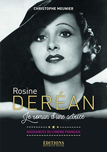 Rosine Deréan : Le roman d'une actrice