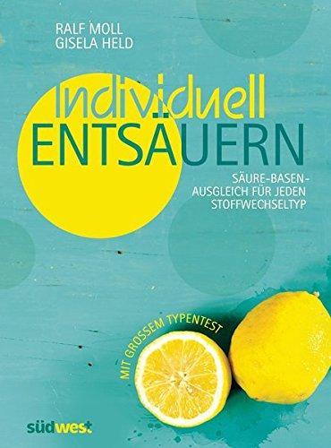 Buchseite und Rezensionen zu 'Individuell entsäuern: Säure-Basen-Ausgleich für jeden Stoffwechseltyp' von Ralf Moll