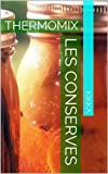 les conserves thermomix mes recettes thermomix
