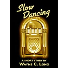 Slow Dancing - A Short Story (English Edition)