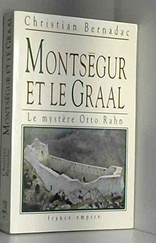 Montségur et le Graal. Le Mystère Otto Rahn