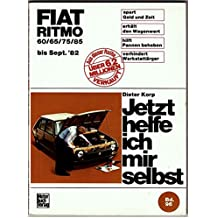 Fiat Ritmo 60, 65, 75, 85 bis Sept. 82. Jetzt helfe ich mir selbst.
