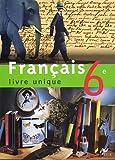 Français 6e : Livre unique by Dominique Fouquet (2005-05-11)