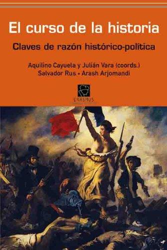 EL CURSO DE LA HISTORIA: Claves de razón histórico-política