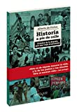 Historia a pie de calle (Larousse - Libros Ilustrados/ Prácticos - Arte Y Cultura)