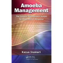 Amoeba Management: The Dynamic Management System for Rapid Market Response