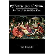 By Sovereignty of Nature: She Shall Have Music - Part One (English Edition)