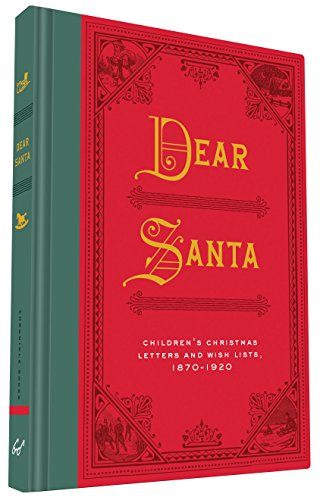 dear-santa-childrens-christmas-letters-and-wish-lists-1870-1920