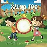 Salmo 100: Un salmo de alabanza: Volume 3 (Capítulos de la Biblia para niños)
