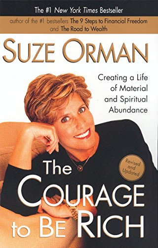 The Courage to Be Rich: Creating a Life of Material and Spiritual Abundance por Suze Orman