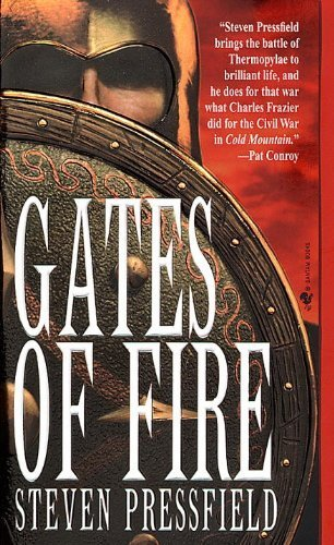 Gates of Fire: An Epic Novel of the Battle of Thermopylae by Pressfield, Steven (1999) Mass Market Paperback
