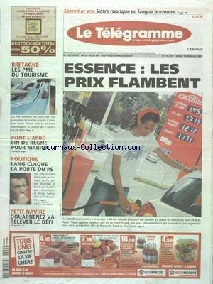 TELEGRAMME (LE) [No 19297] du 12/07/2007 - ESSENCE - LES PRIX FLAMBENT - BRETAGNE - LES PME DU TOURISME - PONT-L'ABBE - FIN DE REGNE POUR MARION - LANG CLAQUE LA PORTE DU PS - PETIT NAVIRE - DOUARNENEZ VA RELEVER LE DEFI par Collectif