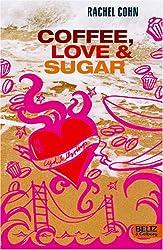 Coffee, Love & Sugar: Roman (Beltz & Gelberg)