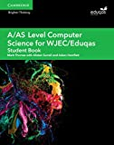 A/AS Level Computer Science for WJEC/Eduqas Student Book (A Level Comp 2 Computer Science WJEC/Eduqas)
