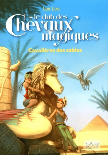 Le club des chevaux magiques, Tome 11 : Cavalières des sables par Loïc Léo