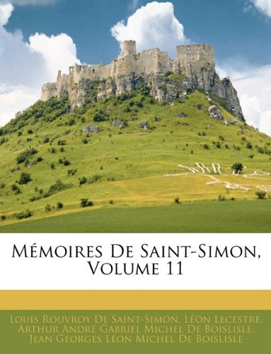 Mémoires De Saint-Simon, Volume 11