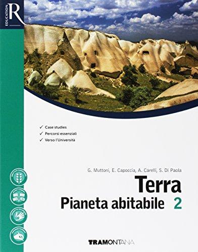 Terra pianeta abitabile. Per il secondo biennio e 5° anno delle Scuole superiori. Con e-book. Con 2 espansioni online