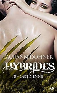 Hybrides, tome 8 : Obsidienne par Laurann Dohner