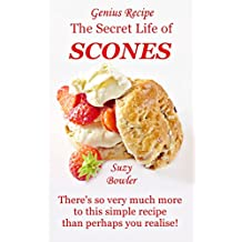The Secret Life of Scones: There's so very much more to this simple recipe than perhaps you realise! (Suzy Bowler's Genius Recipes Book 4) (English Edition)