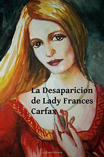 la-desaparicion-de-lady-frances-carfax-the-disappearance-of-lady-frances-carfax-spanish-edition