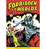 [(Forbidden Worlds Archives: Volume 1)] [ By (author) Richard E. Hughes, By (artist) Ogden Whitney, By (artist) Joe Orlando, By (artist) Frank Frazetta, By (artist) Al Williamson, By (artist) Wally Wood, Edited by Philip Simon ] [December, 2012]