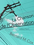 La Chanson de l'Observation (The Space Within These Lines Book 3) by Bernard M. Cox