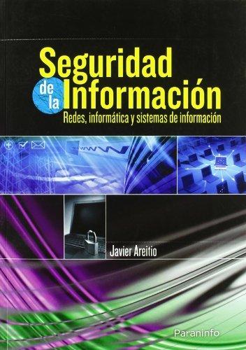 Seguridad de la información. Redes, informática y sistemas de información por JAVIER AREITIO BERTOLIN