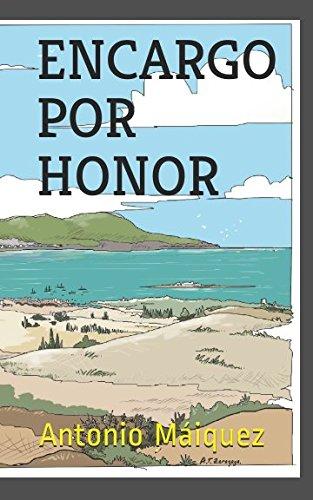ENCARGO POR HONOR por Antonio Máiquez