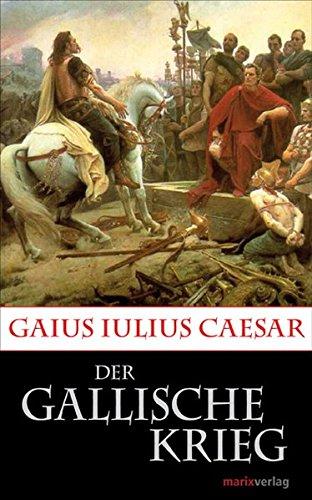 Der Gallische Krieg (Kleine Historische Reihe)