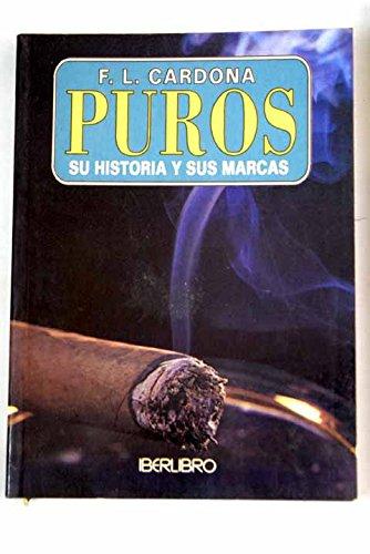 Puros - su historia y sus marcas por F.L. Cardona