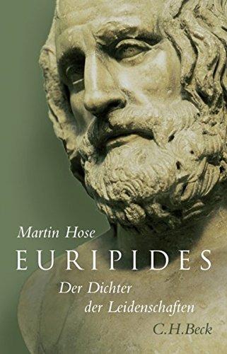 Euripides: Der Dichter der Leidenschaften