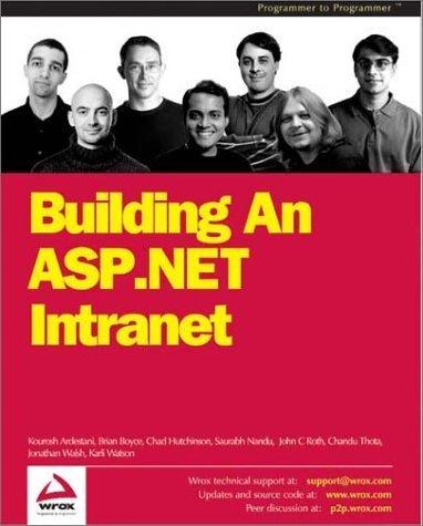Building an ASP.NET Intranet by Jonathon Walsh, Matt Gibbs, Kourosh Ardestani, Chandu Thota, (2002) Paperback