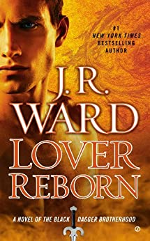 Lover Reborn (Black Dagger Brotherhood, Book 10) von [Ward, J.R.]